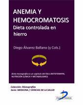 Anemia y hemocromatosis. Dieta controlada en hierro: Dietoterapia, nutrición clínica y metabolismo
