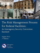 The Risk Management Process for Federal Facilities  An Interagency Security Committee Standard PDF