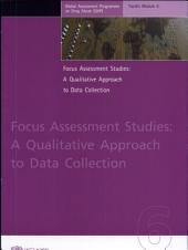 Focus Assessment Studies: A Qualitative Approach to Data Collection