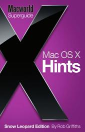 OS X Hints, Snow Leopard (Macworld Superguides)