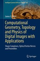 Computational Geometry  Topology and Physics of Digital Images with Applications PDF
