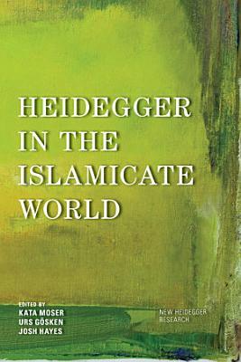 Heidegger in the Islamicate World