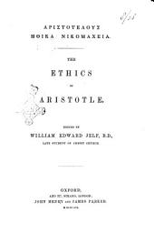 The Ethics of Aristotle Edited by William Edward Jelf