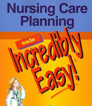 Nursing Care Planning Made Incredibly Easy  PDF