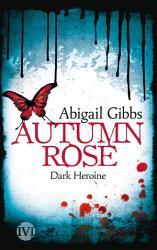 Dark Heroine   Autumn Rose PDF