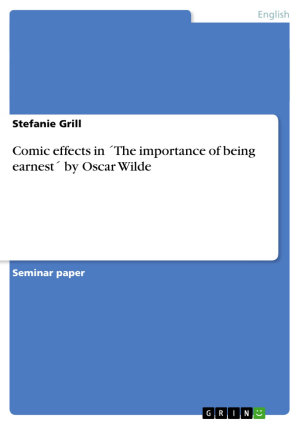 Comic Effects in   The Importance of Being Earnest    by Oscar Wilde