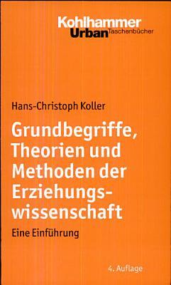 Grundbegriffe  Theorien und Methoden der Erziehungswissenschaft PDF