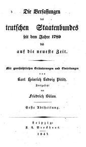 Die verfassungen des teutschen staatenbundes seit dem jahre 1789 bis auf die neueste zeit: Band 1