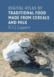 Digital Atlas Of Traditional Food Made From Cereals And Milk Book PDF