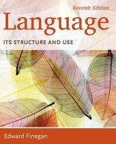 Language: Its Structure and Use: Edition 7