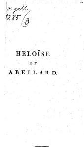 Héloïse Et Abeilard, Ou Les Victimes De L'Amour: Roman Historique, Galant et Moral, Volume3