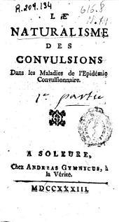 Le naturalisme des convulsions dans les maladies de l'epidémie convulsionnaire