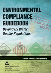 Environmental Compliance Guidebook: Beyond Us Water Quality Regulations