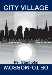 CITY VILLAGE OF TO-MORROW: Can Cities Become Sustainable?