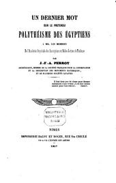 Un dernier mot sur le prétendu Polythéisme des Égyptiens à MM. les Membres de l'Académie Imp. des Inscriptions et Belles-Lettres de Toulouse