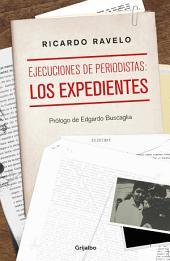 Ejecuciones de periodistas: los expedientes