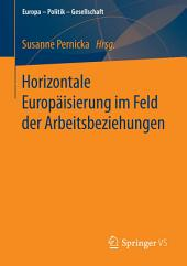 Horizontale Europäisierung im Feld der Arbeitsbeziehungen