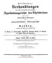 Vollständige Verhandlungen vor dem Kön. Bayer. Appellationsgerichte gegen Dr. With, Siebenpfeifer, Stockdörfer etc. ...