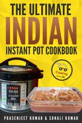 The Ultimate Indian Instant Pot Cookbook Book PDF
