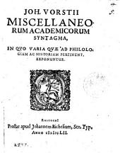 Joh. Vorstii miscellaneorum academicorum syntagma