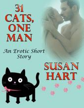 31 Cats, One Man: An Erotic Short Story