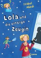 Lola und die einzige Zeugin PDF