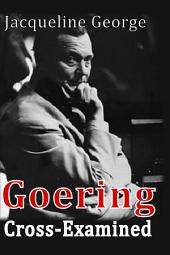 Goering Cross Examined