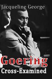 Goering Cross Examined