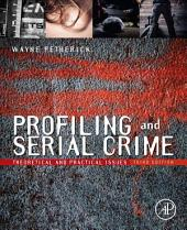 Profiling and Serial Crime: Theoretical and Practical Issues, Edition 3