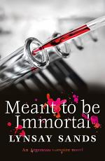 Meant to Be Immortal PDF