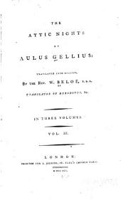 The Attic Nights of Aulus Gellius: Volume 3