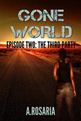 Gone World Episode Two The Third Party Book PDF