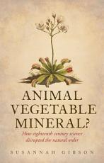 Animal, Vegetable, Mineral?