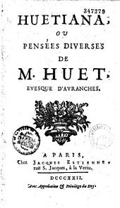 Huetiana, ou Pensées diverses de M. Huet...