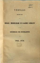 Verslag van den staat der hooge-, middelbare en lagere scholen in het Koningrijk der Nederlanden over ...: Volume 13