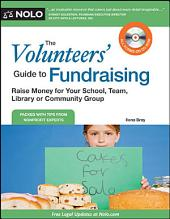Volunteers' Guide to Fundraising, The: Raise Money for Your School, Team, Library Or Community Group