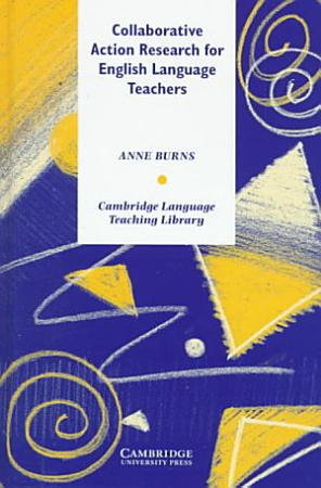 Collaborative Action Research for English Language Teachers PDF
