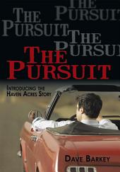 The Pursuit: Introducing the Haven Acres Story