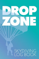 DROP ZONE Skydiving Log Book