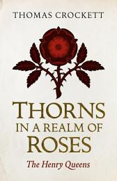 Thorns in a Realm of Roses