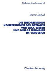 Die theoretischen Konzeptionen des Sozialen von Max Weber und Niklas Luhmann im Vergleich