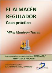 El almacén regulador: Caso práctico
