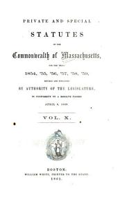 Private and Special Statutes of the Commonwealth of Massachusetts: Volume 10