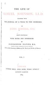 The Life of Samuel Johnson, LL. D.: Together with The Journal of a Tour to the Hebrides