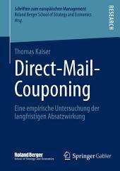 Direct-Mail-Couponing: Eine empirische Untersuchung der langfristigen Absatzwirkung