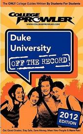 Duke University 2012: Off the Record