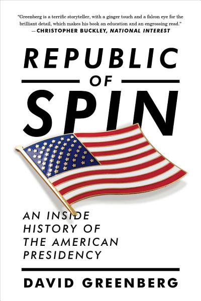 Download Republic of Spin  An Inside History of the American Presidency Book
