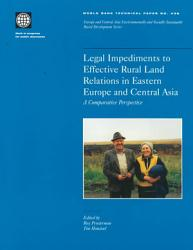 Legal Impediments To Effective Rural Land Relations In Eastern Europe And Central Asia Book PDF