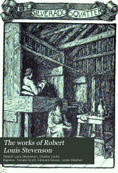 The Works of Robert Louis Stevenson: Volume 7