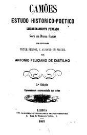 Camões: estudo historico-poetico liberrimanente fundado sobre um drama francez dos senhores Victor Perrot, e Armand du Mesnil, Volumes 1-3
